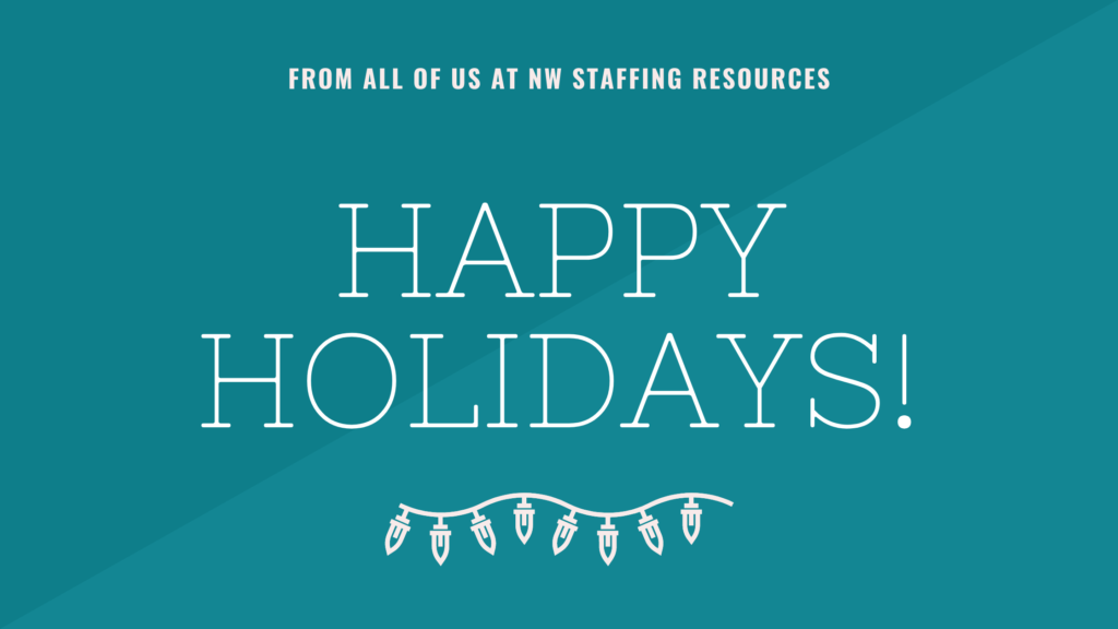 Happy Holidays from all of us at NW Staffing Resources!